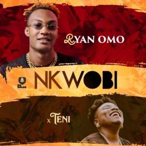 Ryan Omo - Nkwobi ft Teni